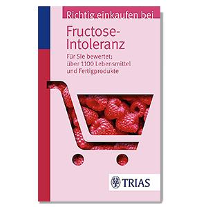 Richtig einkaufen bei Fructose-Intoleranz Einkaufsführer - von Thilo Schleip