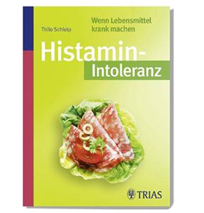 Histamin-intoleranz - wenn Lebensmittel krank machen von Thilo Schleip