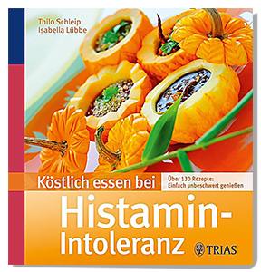 Köstlich Essen bei Histamin-Intoleranz - von Thilo Schleip